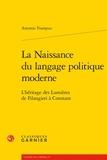 Antonio Trampus - La naissance du langage politique moderne - L'héritage des Lumières de Filangieri à Constant.