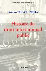 Antonio Truyol y Serra - Histoire du droit international public.