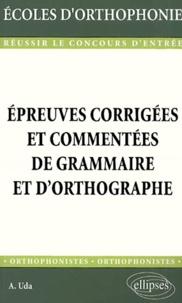 Antonio Uda - Epreuves corrigées et commentées de grammaire et d'orthographe.