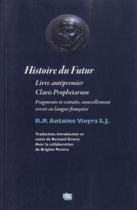Antonio Vieyra - Histoire du futur - Livre antépremier - Clavis Prophetarum.