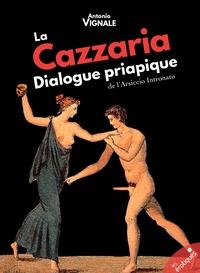 Antonio Vignale - La Cazzaria - Dialogue Priapique de l'Arsiccio intronato.