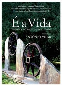 António Vilar - É a vida - Política, economia e sociedade.