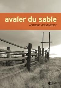 Antônio Xerxenesky - Avaler du sable.