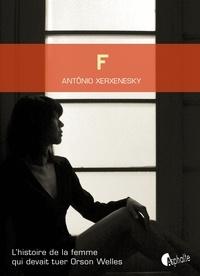 Antônio Xerxenesky - F - L'histoire de la femme qui devait tuer Orson Welles.