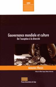 Antonios Vlassis - Gouvernance mondiale et culture - De l'exception à la diversité.