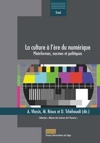 Antonios Vlassis et Michèle Rioux - La culture à l'ère du numérique - Plateformes, normes et politiques.