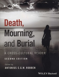 Antonius C. G. M. Robben - Death, Mourning, and Burial - A Cross-Cultural Reader.