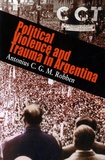 Antonius-CGM Robben - Political Violence and Trauma in Argentina.
