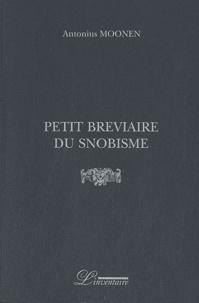Antonius Moonen - Petit bréviaire du snobisme.