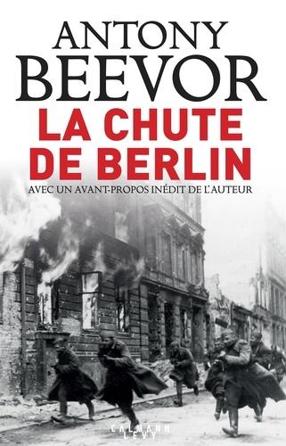 La chute de Berlin  édition revue et augmentée
