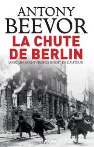Antony Beevor - La chute de Berlin.