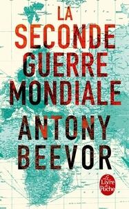 Antony Beevor - La Seconde Guerre mondiale.