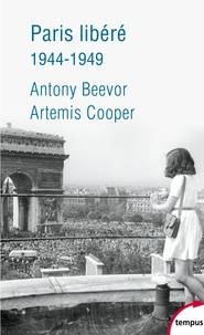 Antony Beevor et Artemis Cooper - Paris libéré - 1944-1949.