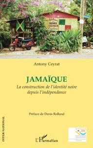 Antony Ceyrat - Jamaïque - La construction de l'identité noire depuis l'indépendance.