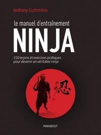 Le manuel d'entraînement Ninja- 150 leçons pour découvrir le véritable ninja - Antony Cummins | Showmesound.org