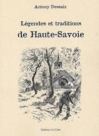 Antony Dessaix - Légendes et traditions populaires de la Haute-Savoie.