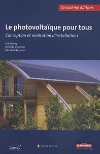 Antony Falk et Christian Dürschner - Le photovoltaïque pour tous : conception et réalisation d'installations.