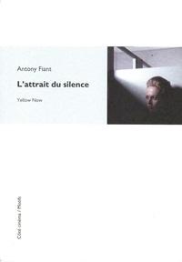 Antony Fiant - L'attrait du silence.