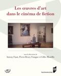 Antony Fiant et Pierre-Henry Frangne - Les oeuvres d'art dans le cinéma de fiction.