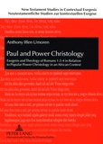 Antony iffen Umoren - Paul and Power Christology - Exegesis and Theology of Romans 1:3-4 in Relation to Popular Power Christology in an African Context.