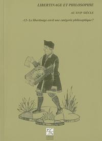 Antony McKenna et Pierre-François Moreau - Le libertinage est-il une catégorie philosophique ?.
