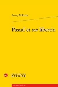 Antony McKenna - Pascal et son libertin.