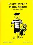 Antony Penrose - Le garçon qui a mordu Picasso (une histoire vraie).