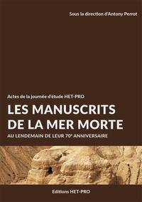 Antony Perrot - Les manuscrits de la Mer Morte Au lendemain de leur 70e anniversaire.