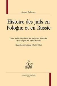 Antony Polonsky - Histoire des juifs en Pologne et en Russie.