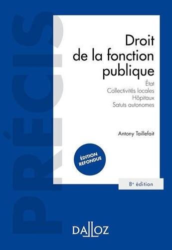 Droit de la fonction publique. Etat, Collectivités locales, Hôpitaux, Statuts autonomes 8e édition
