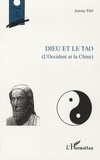 Antony Tao - Dieu et le Tao - L'Occident et la Chine.