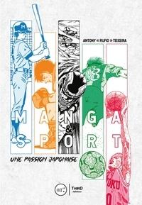Antony Teixeira - Manga et Sport - Une passion japonaise.