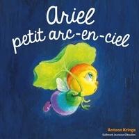 Antoon Krings - Ariel, petit arc-en ciel.