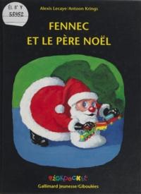 Antoon Krings et Alexis Lecaye - Fennec et le père Noël.