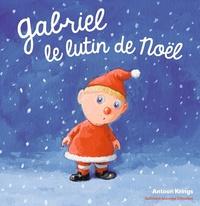 Antoon Krings - Gabriel, le lutin de Noël.