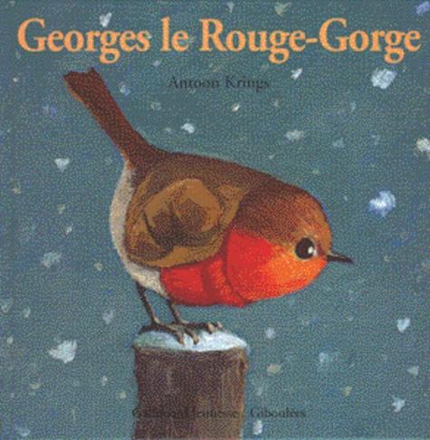 Antoon Krings - Georges le Rouge-Gorge.