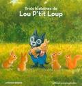 Antoon Krings - Lou p'tit Loup  : 3 histoires de Lou P'tit Loup - Tome 1, Lou P'tit Loup et la bergère ; Tome 2, Lou P'tit Loup et le grand méchant loup ; Tome 4, Lou P'tit Loup est jaloux.