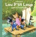Antoon Krings - Lou p'tit Loup Tome 8 : Lou P'tit Loup part à l'aventure.