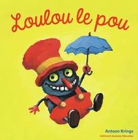 Loulou le Pou - Antoon Krings |