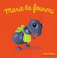 Antoon Krings - Marie la Fourmi.