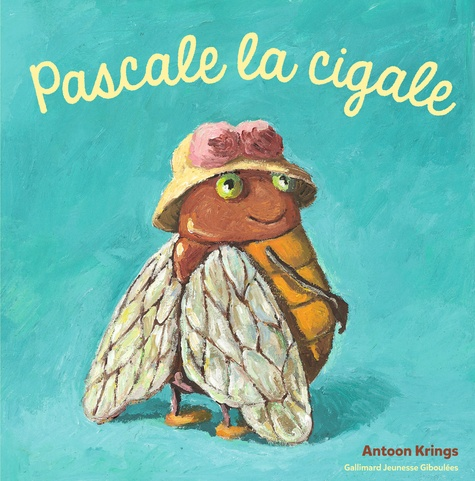 Antoon Krings - Pascale la cigale.