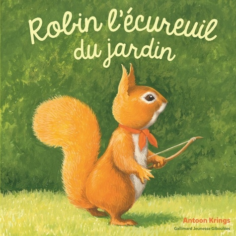 Antoon Krings - Robin l'écureuil du jardin.