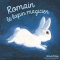 Antoon Krings - Romain le lapin magicien.