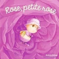 Antoon Krings - Rose, petite rose.