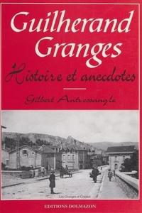 Antressangle Gilbert - Guilherand-granges : histoire et anecdotes.