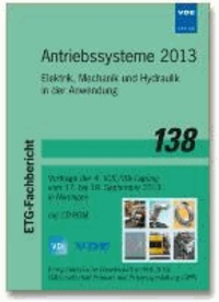 Antriebssysteme 2013 - Elektrik, Mechanik und Hydraulik in der Anwendung, Vorträge der 4. VDE/VDI-Tagung vom 17. bis 18. September 2013 in Nürtingen ETG-Fachbericht 138.
