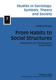 Antti juhani Gronow - From Habits to Social Structures - Pragmatism and Contemporary Social Theory.