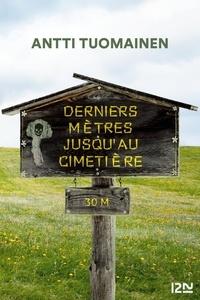 Antti Tuomainen - Derniers mètres jusqu'au cimetière.