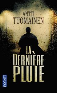 Antti Tuomainen - La dernière pluie.