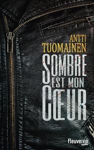 Antti Tuomainen - Sombre est mon coeur.